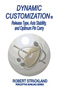 Dynamic Customization: Release Type, Axis Stability, and Optimum Pin Carry