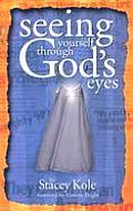 Seeing Yourself Through Gods Eyes