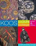 Koos Couture Collage Inspiration & Techniques