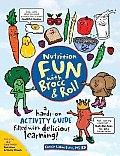 Nutrition Fun With Brocc & Roll a Hands On Activity Guide