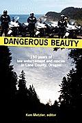 Dangerous Beauty 150 Years of Law Enforcement & Rescue in Lane County Oregon