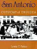 San Antonio Outpost of Empires