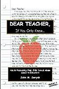 Dear Teacher If You Only Knew!: Adults Recovering from Child Sexual Abuse Speak to Educators