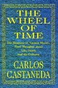 Wheel of Time The Shamans of Ancient Mexico Their Thoughts About Life Death & the Universe