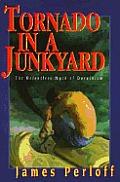 Tornado in a Junkyard The Relentless Myth of Darwinism