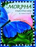 Morpha A Rain Forest Story