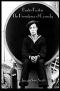Buster Keaton The Persistence of Comedy