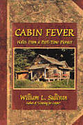 Cabin Fever Notes from a Part Time Pioneer