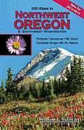 100 Hikes in Northwest Oregon & Southwest Washington 3rd Edition