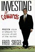 Investing for Cowards Proven Stock Strategies for Anyone Afraid of the Market