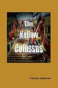 The Hollow Colossus
