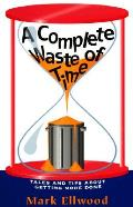 Complete Waste Of Time Tales & Tips Abou