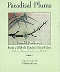 Paradisal Plums - Peaceful Ponderings from a (Rebel) Pandit's Puce Palm V. 2
