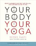 Your Body Your Yoga Volume 1 What Stops Me Sources of Tension & Compression Volume 2 The Lower Body The Ranges & Consequences of Hum