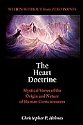 The Heart Doctrine: Mystical Views of the Origin and Nature of Human Consciousness