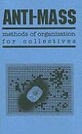 Anti Mass Methods of Organization for Collectives