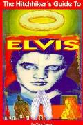 Hitchhikers Guide To Elvis An A Z Of Presley