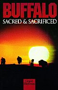 Buffalo Sacred & Sacrificed