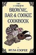 Ultimate Brownie Bar & Cookie Cookbook