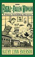 Fatal as a Fallen Woman A Diana Spaulding Mystery