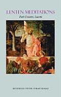 Lenten Meditations: Post Crucem, Lucem