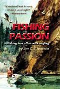 Fishing Passion A Lifelong Love Affair with Angling