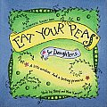 Eat Your Peas for Daughters
