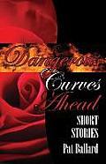 Dangerous Curves Ahead: Short Stories