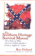 The Southern Heritage Survival Manual: More Than 125 Ways You Can Defend Southern History, Rights & Values
