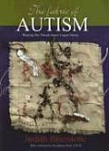 Fabric of Autism Weaving the Threads Into a Cogent Theory