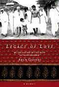 Legacy of Love My Education in the Path of Nonviolence