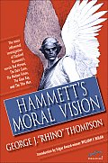 Hammett's Moral Vision: The Most Influential Full-Length Investigation of Dashiell Hammett's Novels Red Harvest, the Dain Curse, the Maltese F