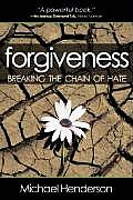 Forgiveness Breaking The Chain Of Hate