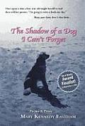 The Shadow of a Dog I Can't Forget