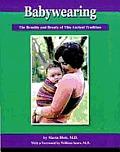 Babywearing The Benefits & Beauty Of Thi
