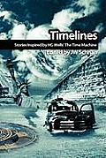 Timelines: Stories Inspired by H.G. Wells' the Time Machine