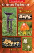 Common Mushrooms of the Northwest Revised Edition