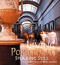 Living Portraits Speaking Still A Collec