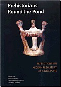 Prehistorians Round the Pond: Reflections on Aegean Prehistory as a Discipline