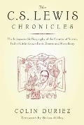 C S Lewis Chronicles The Indispensable Biography of the Creator of Narnia Full of Little Known Facts Events & Miscellany
