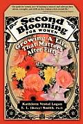 Second Blooming for Women: Growing a Life That Matters After Fifty