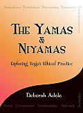 Yamas & Niyamas Exploring Yogas Ethical Practice