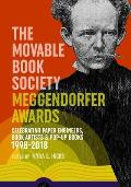 The Movable Book Society Meggendorfer Awards: Celebrating Paper Engineers, Book Artists & Pop-Up Books 1998-2018