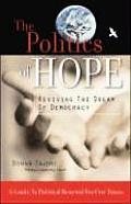 Politics of Hope Reviving the Dream of Democracy
