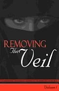 Removing The Veil - Volume 1