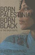 Born Palestinian, Born Black: & the Gaza Suite