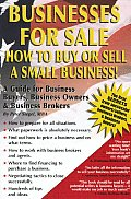 Businesses for Sale How to Buy or Sell a Small Business A Guide for Business Buyers Business Owners & Business Brokers