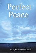Perfect Peace: An Introduction To Your Natural State