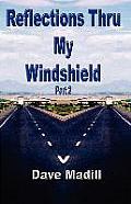 Reflections Thru My Windshield Part 2