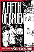 Fifth of Bruen Early Fiction of Ken Bruen